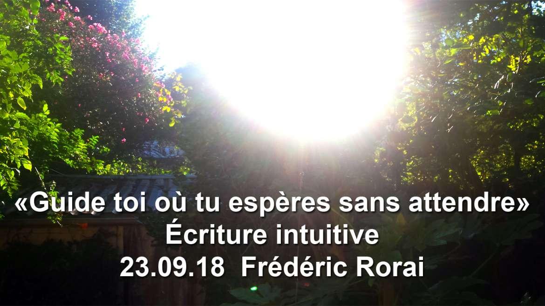 «Guide toi où tu espère sans attendre» .23.09.18