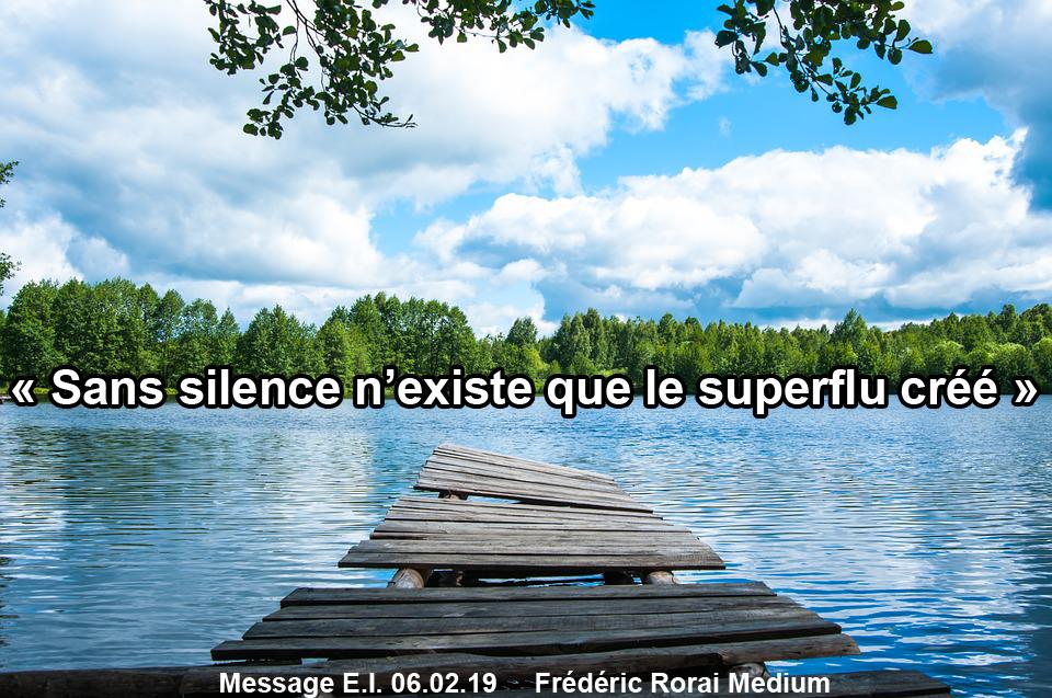 «Sans silence n'existe que le superflu créé» 06.02.19